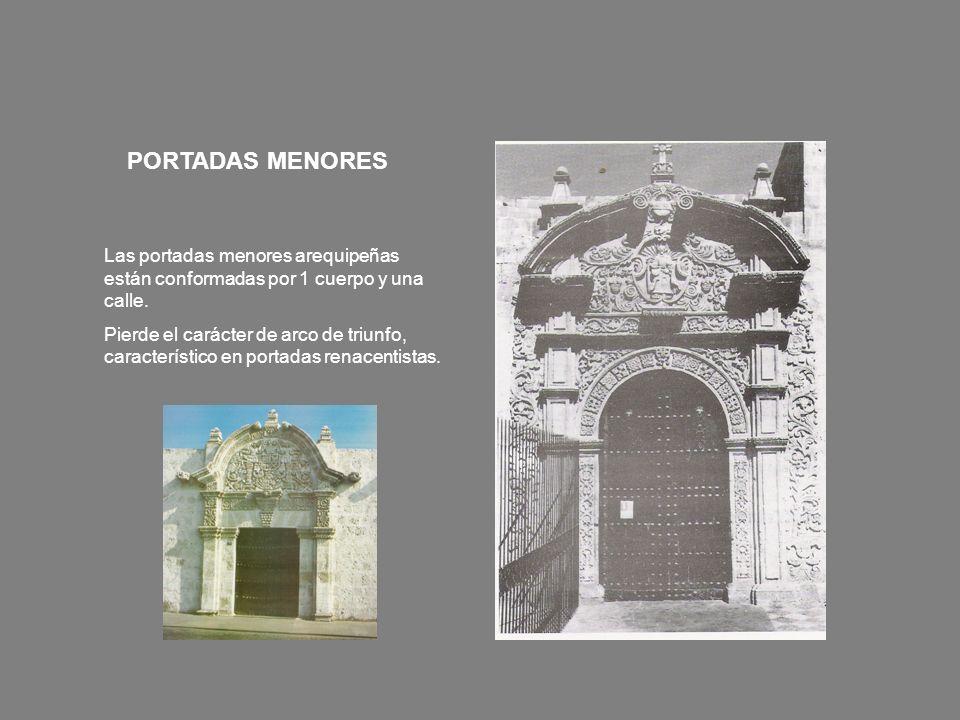 PORTADAS MENORES Las portadas menores arequipeñas están conformadas por 1 cuerpo y una calle.