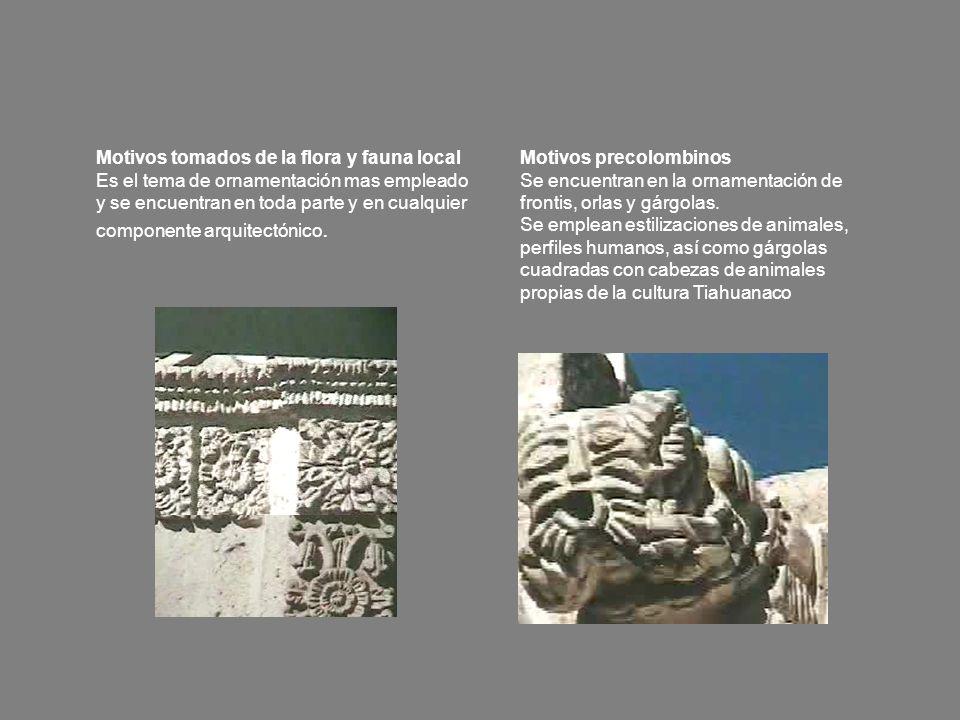 Motivos tomados de la flora y fauna local Es el tema de ornamentación mas empleado y se encuentran en toda parte y en cualquier componente arquitectónico.