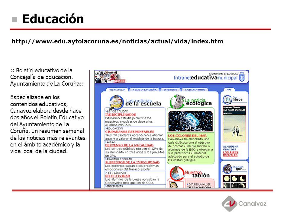 Educaciónhttp://www.edu.aytolacoruna.es/noticias/actual/vida/index.htm.