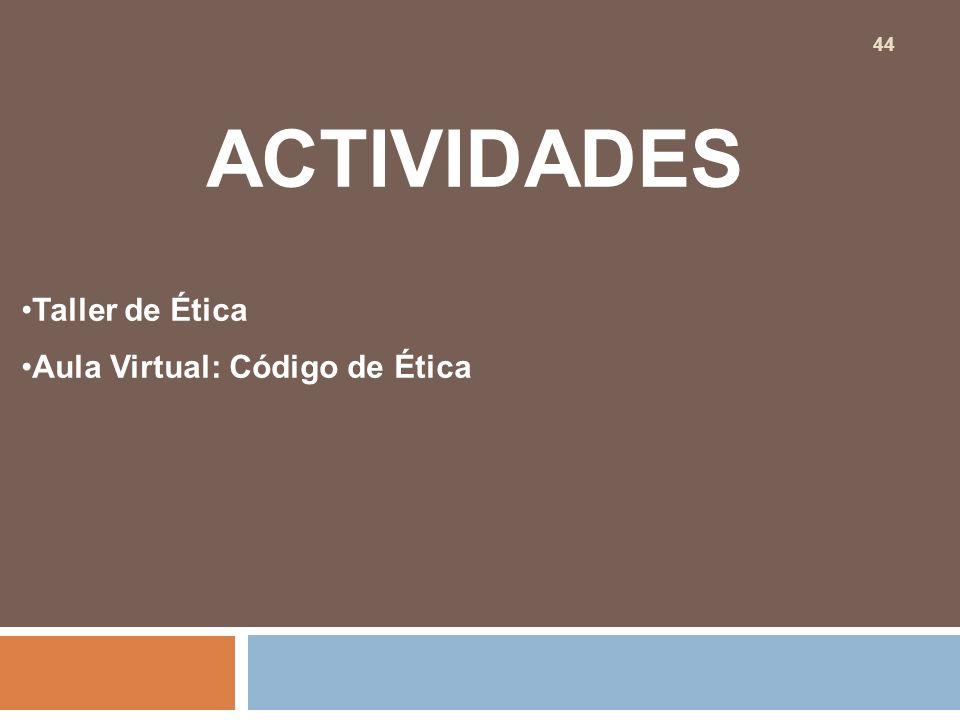 ACTIVIDADES Taller de Ética Aula Virtual: Código de Ética