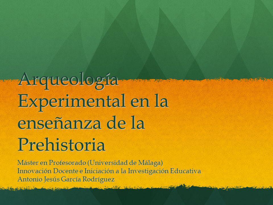 Arqueología Experimental en la enseñanza de la Prehistoria