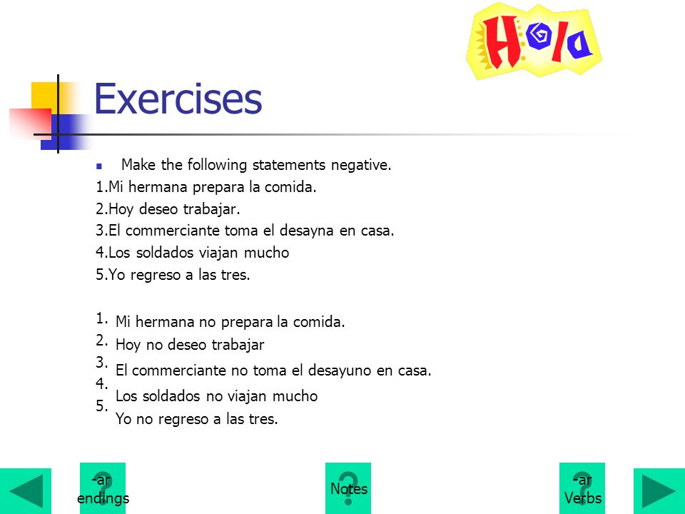Exercises Make the following statements negative.