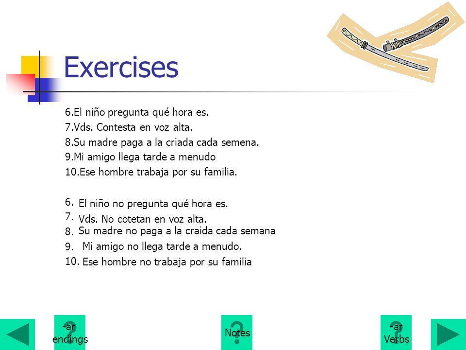 Exercises 6.El niño pregunta qué hora es. 7.Vds. Contesta en voz alta.