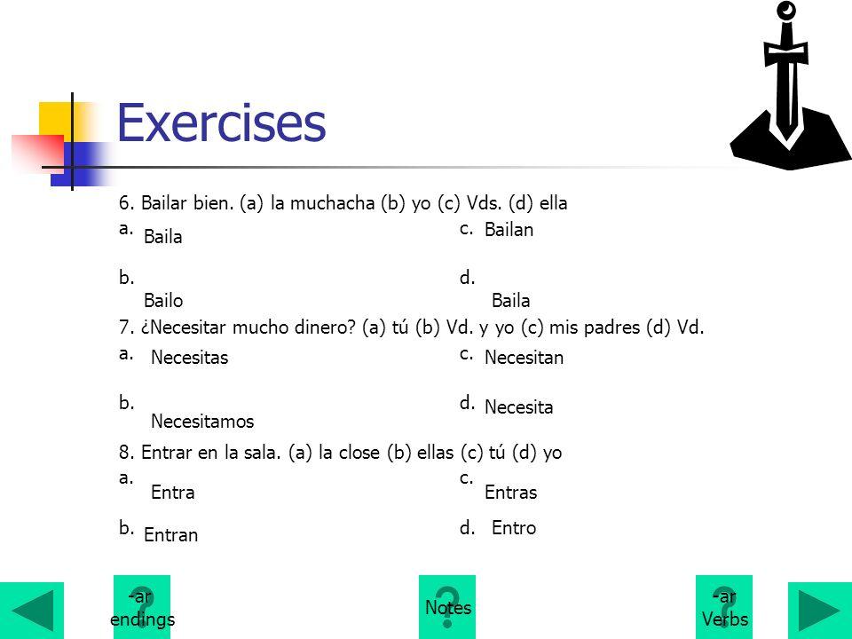 Exercises 6. Bailar bien. (a) la muchacha (b) yo (c) Vds. (d) ella