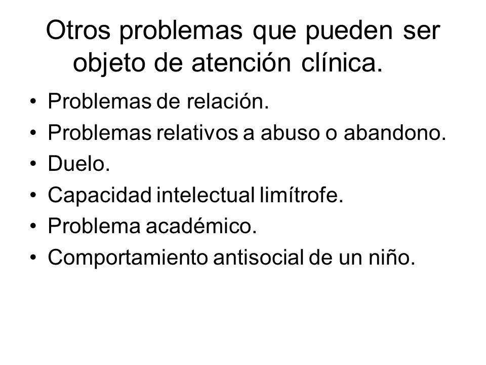Otros problemas que pueden ser objeto de atención clínica.