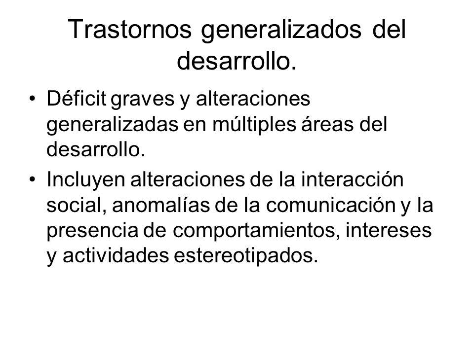 Trastornos generalizados del desarrollo.
