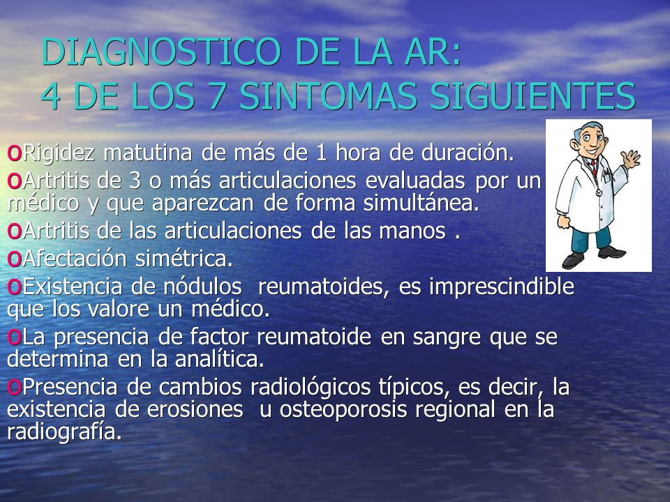 DIAGNOSTICO DE LA AR: 4 DE LOS 7 SINTOMAS SIGUIENTES