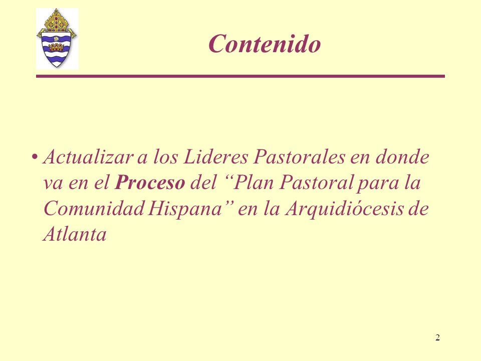 Contenido Actualizar a los Lideres Pastorales en donde va en el Proceso del Plan Pastoral para la Comunidad Hispana en la Arquidiócesis de Atlanta.