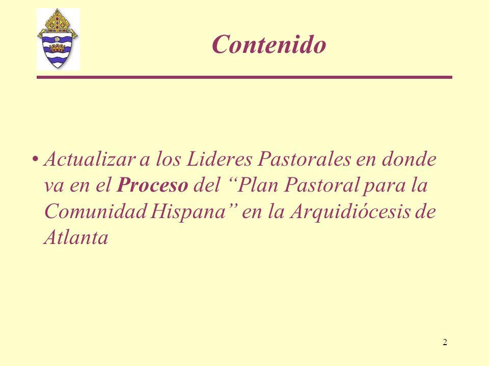 ContenidoActualizar a los Lideres Pastorales en donde va en el Proceso del Plan Pastoral para la Comunidad Hispana en la Arquidiócesis de Atlanta.