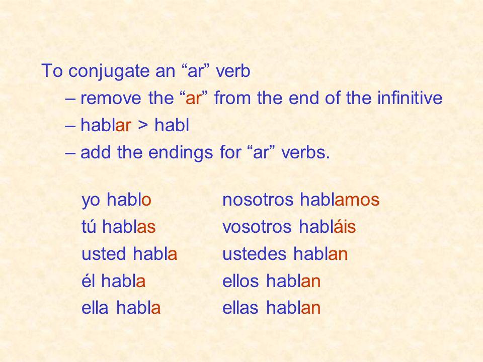 To conjugate an ar verb