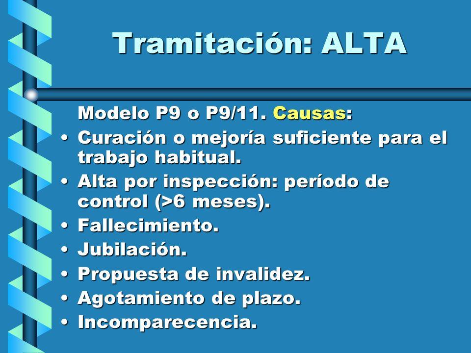 Tramitación: ALTA Modelo P9 o P9/11. Causas: