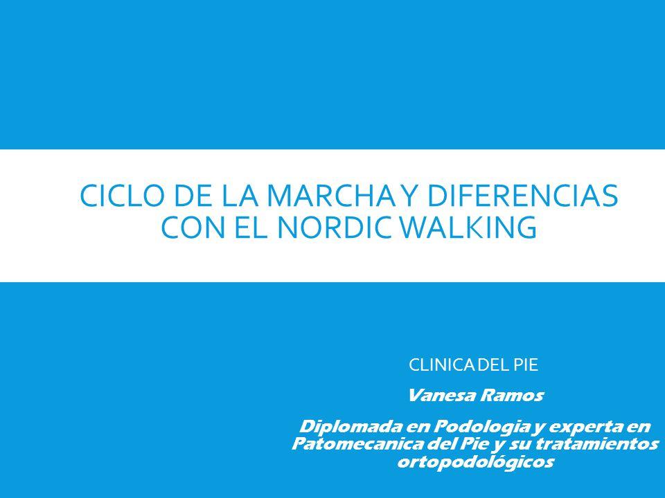 CICLO DE LA MARCHA Y DIFERENCIAS CON EL NORDIC WALKING