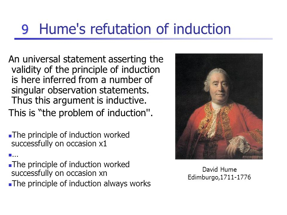 essays on humes problem of induction The subject of induction has been thrown around in philosophy of science circles since the eighteenth century humes was the first one.