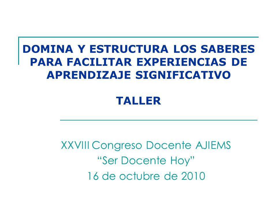 XXVIII Congreso Docente AJIEMS Ser Docente Hoy 16 de octubre de 2010