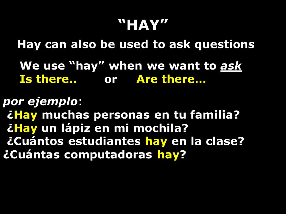 HAY Hay can also be used to ask questions