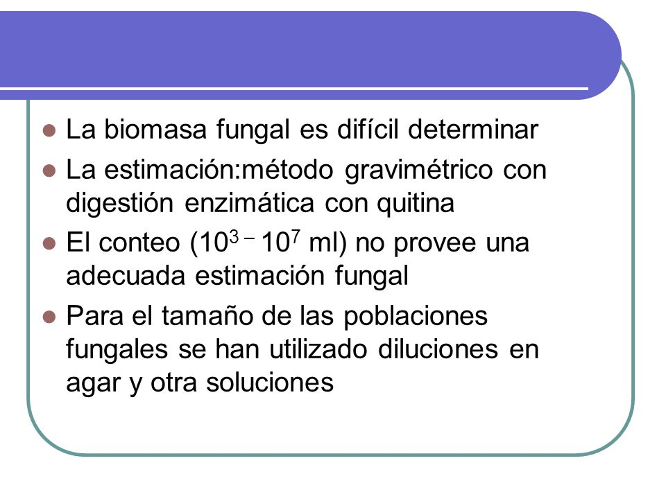 La biomasa fungal es difícil determinar