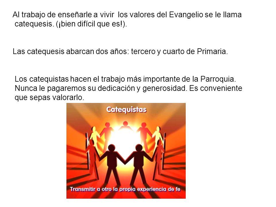 Al trabajo de enseñarle a vivir los valores del Evangelio se le llama