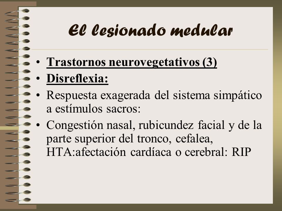 El lesionado medular Trastornos neurovegetativos (3) Disreflexia: