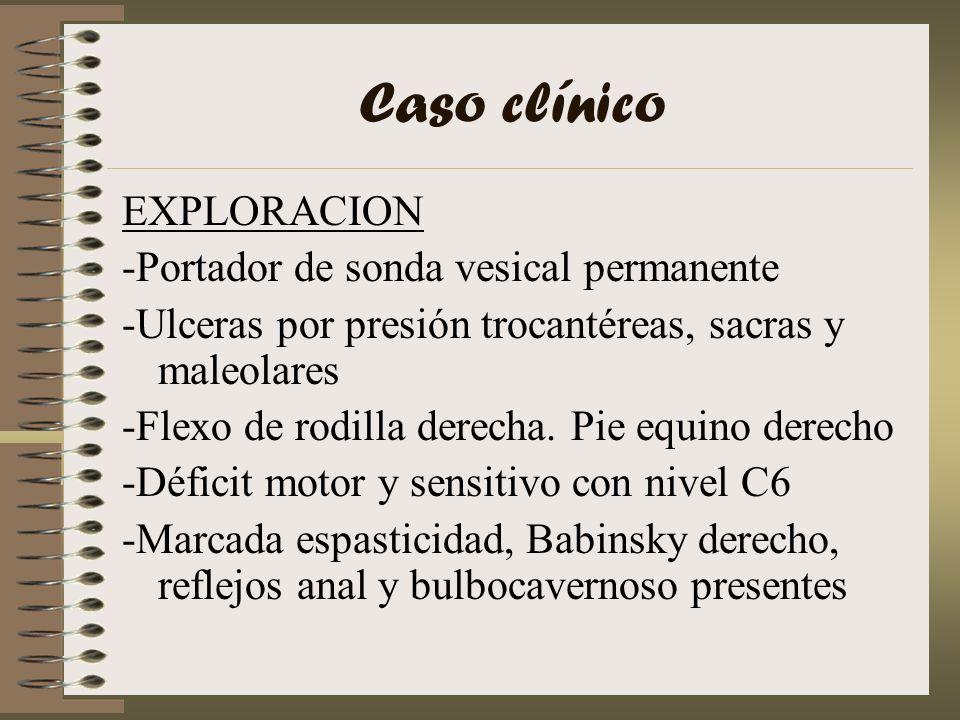 Caso clínico EXPLORACION -Portador de sonda vesical permanente