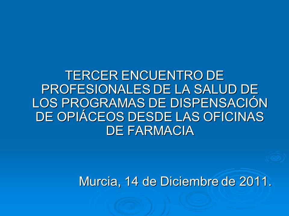 TERCER ENCUENTRO DE PROFESIONALES DE LA SALUD DE LOS PROGRAMAS DE DISPENSACIÓN DE OPIÁCEOS DESDE LAS OFICINAS DE FARMACIA