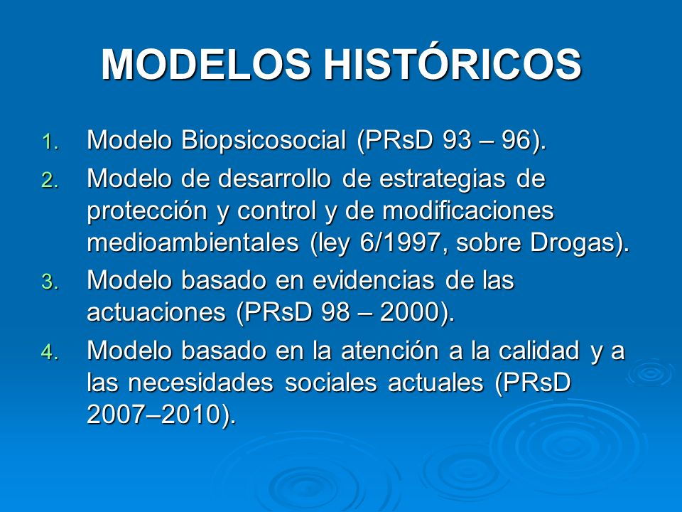 MODELOS HISTÓRICOS Modelo Biopsicosocial (PRsD 93 – 96).
