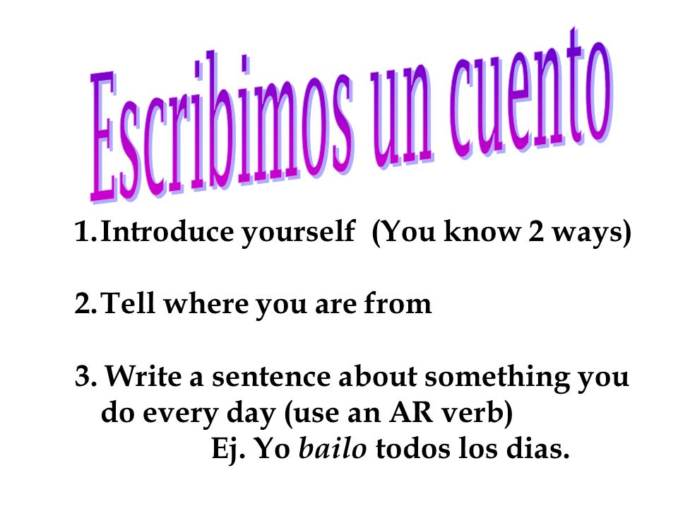 Escribimos un cuento Introduce yourself (You know 2 ways)