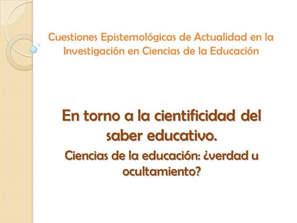 En torno a la cientificidad del saber educativo.