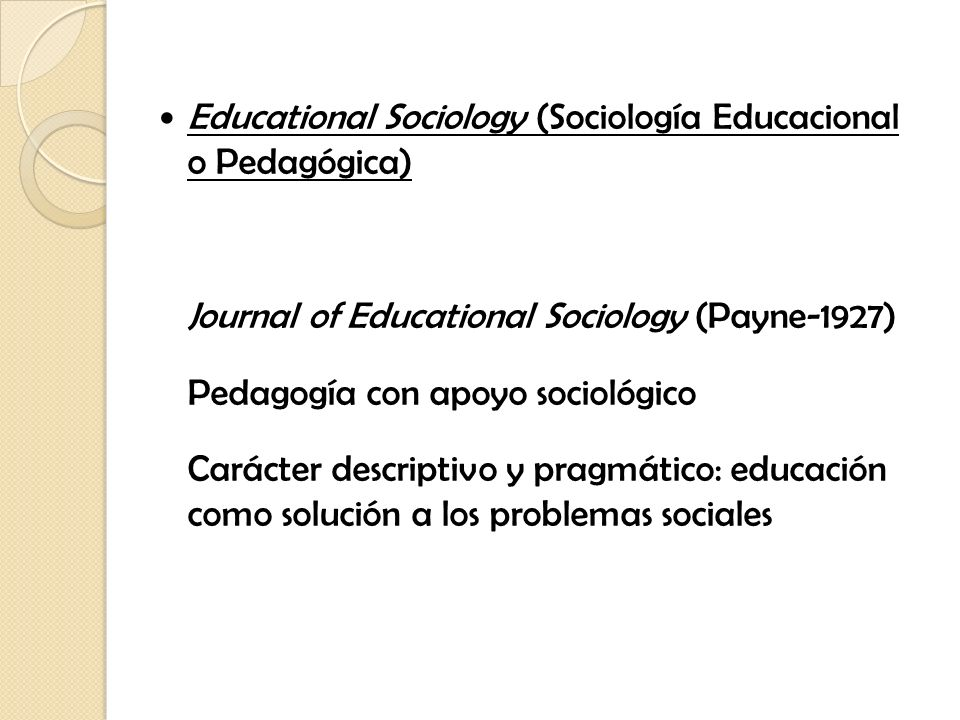 Educational Sociology (Sociología Educacional o Pedagógica)