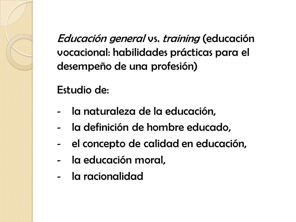 Educación general vs. training (educación vocacional: habilidades prácticas para el desempeño de una profesión)
