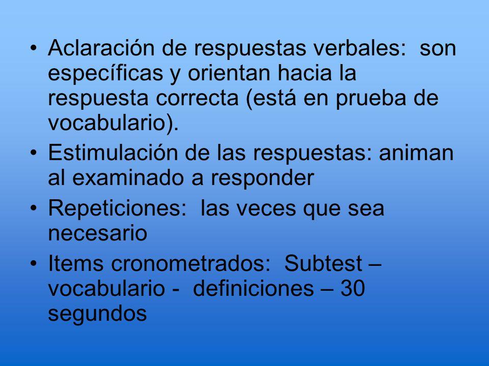 Aclaración de respuestas verbales: son específicas y orientan hacia la respuesta correcta (está en prueba de vocabulario).