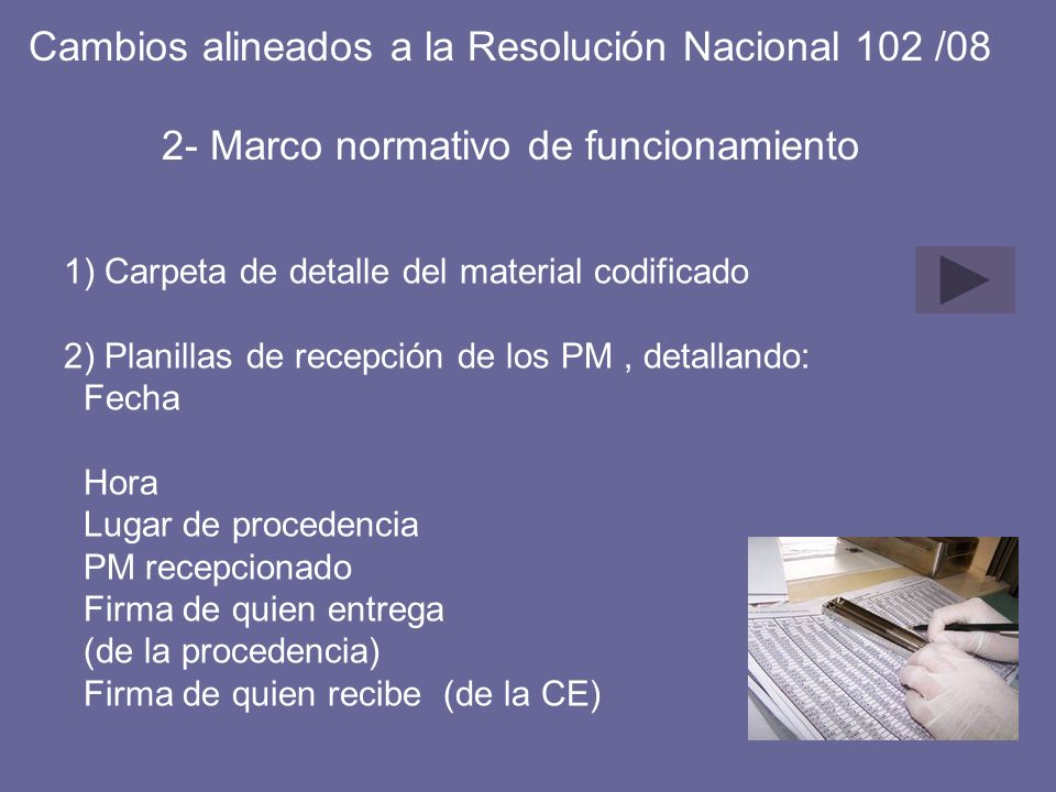 Cambios alineados a la Resolución Nacional 102 /08 2- Marco normativo de funcionamiento