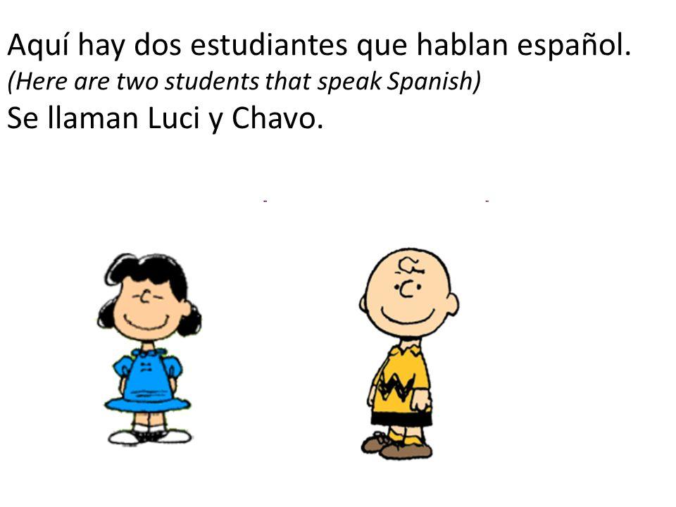 Aquí hay dos estudiantes que hablan español