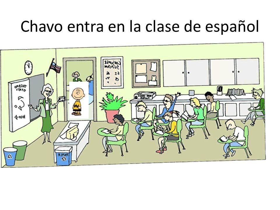 Chavo entra en la clase de español