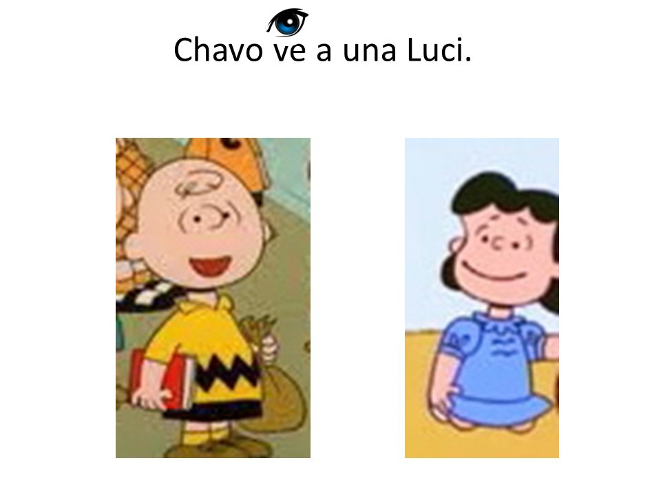 Chavo ve a una Luci.