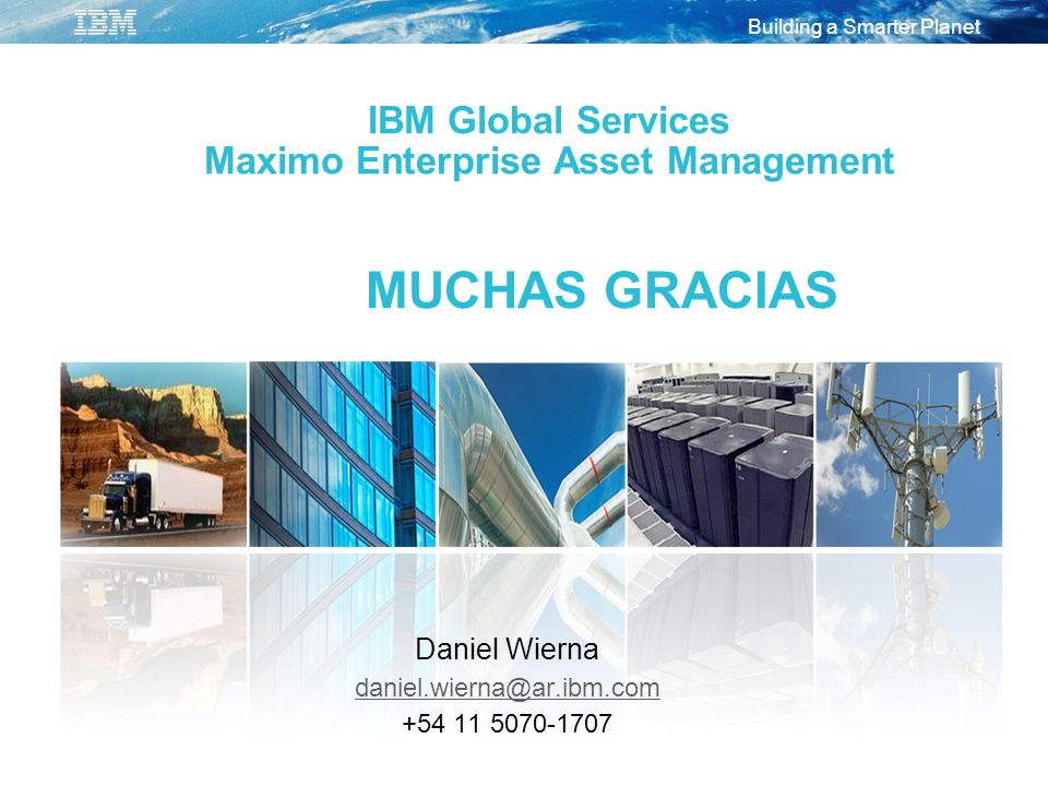 IBM Global Services Maximo Enterprise Asset Management MUCHAS GRACIAS