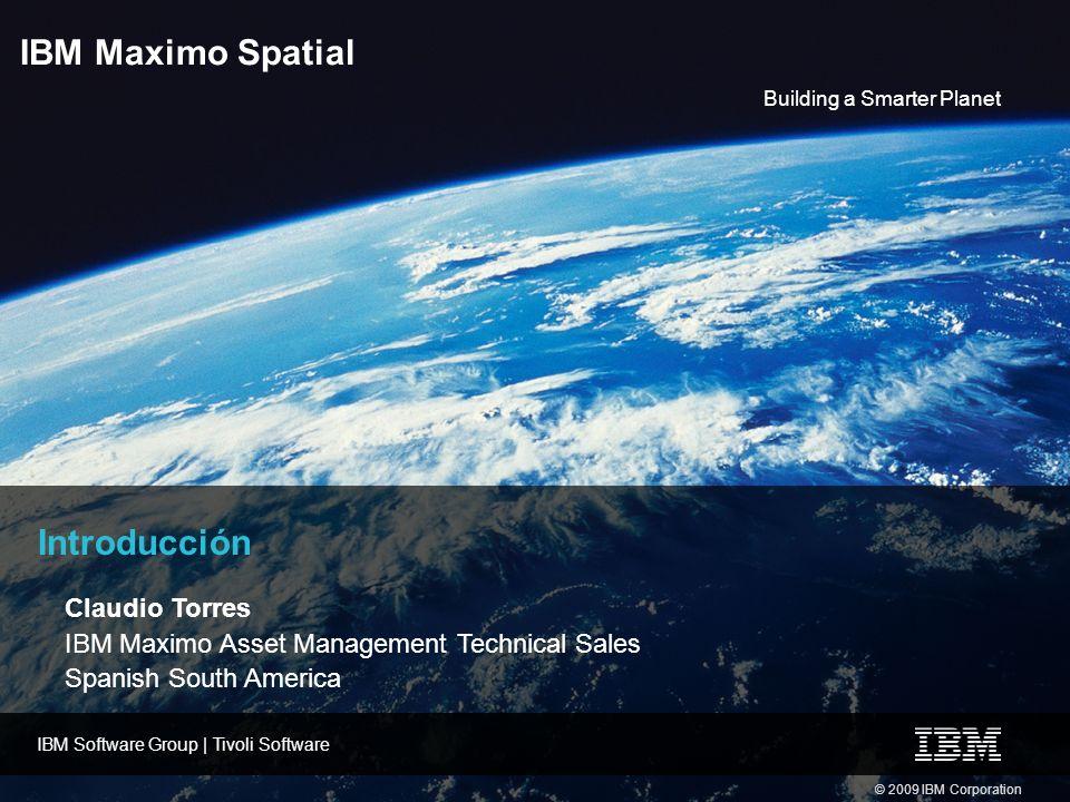 IBM Maximo Spatial Introducción Claudio Torres