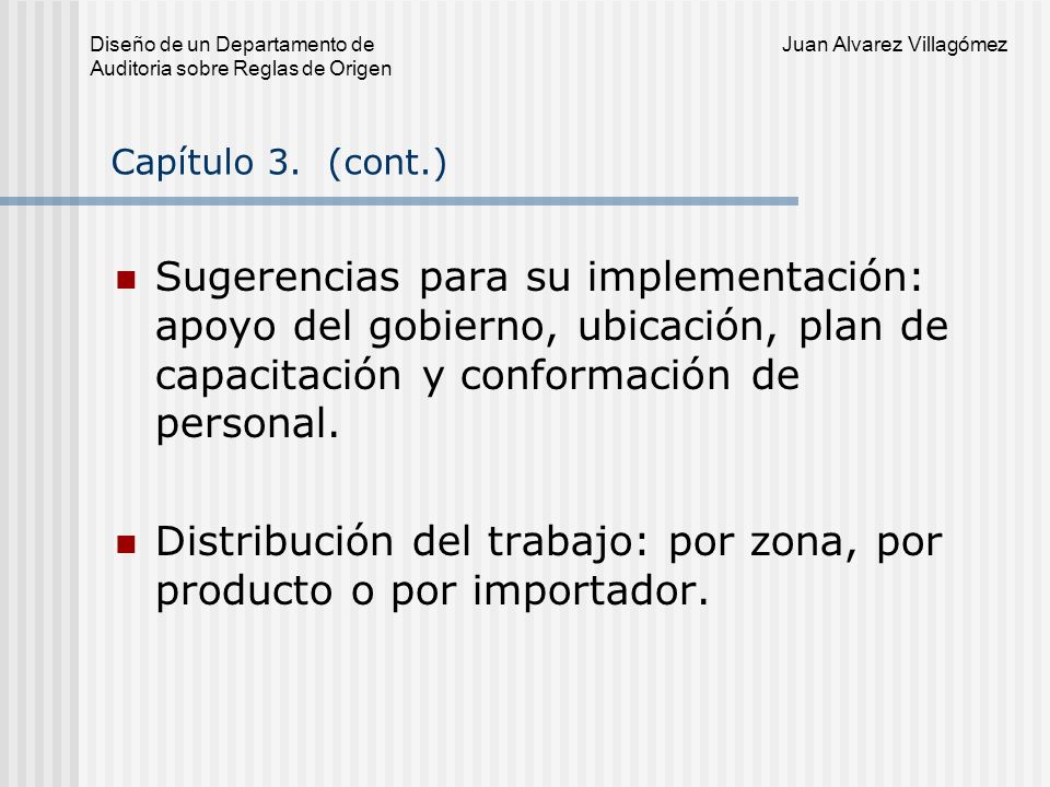 Distribución del trabajo: por zona, por producto o por importador.