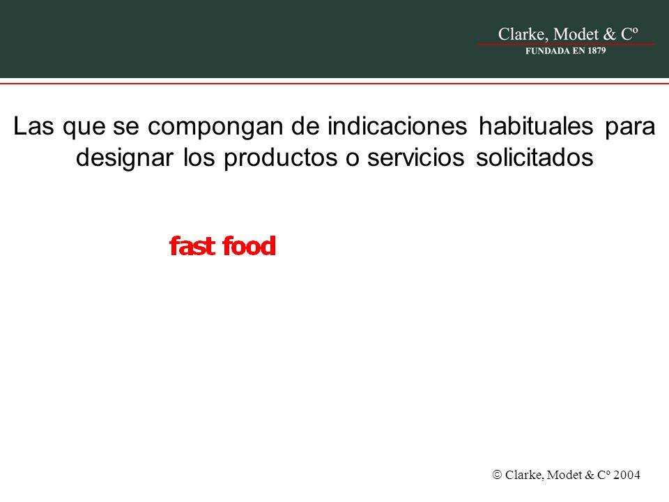 Las que se compongan de indicaciones habituales para designar los productos o servicios solicitados