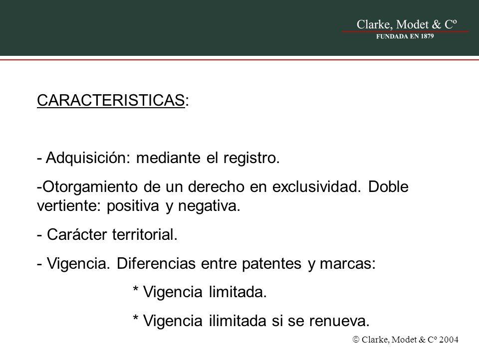 CARACTERISTICAS: - Adquisición: mediante el registro. Otorgamiento de un derecho en exclusividad. Doble vertiente: positiva y negativa.