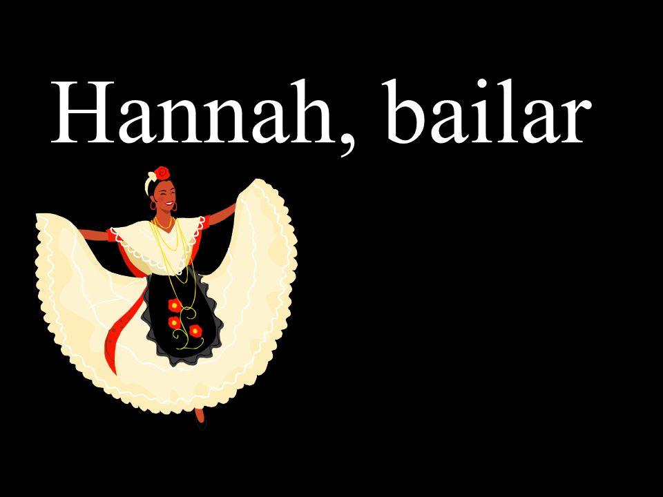Hannah, bailar