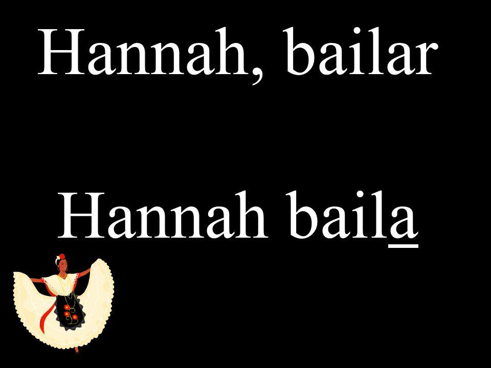 Hannah, bailar Hannah baila