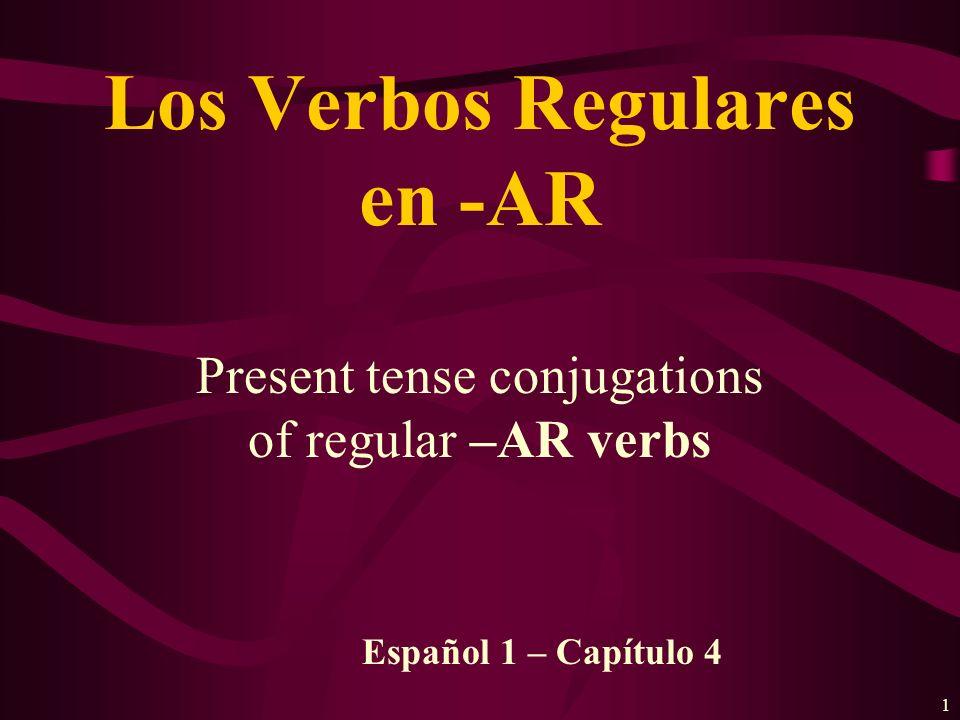 Los Verbos Regulares en -AR