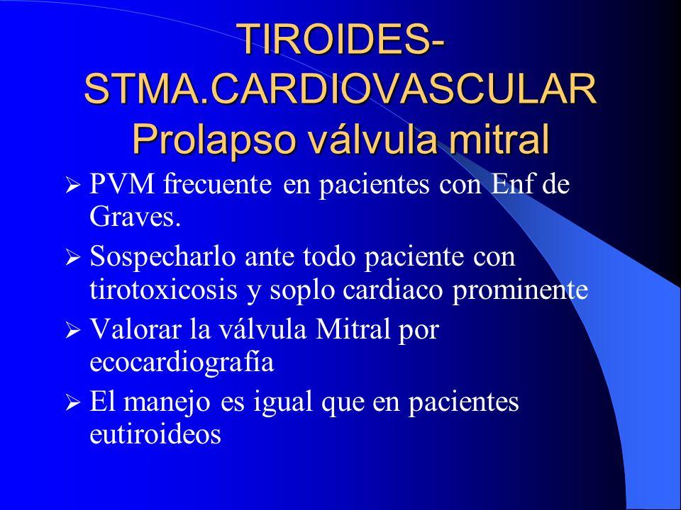 TIROIDES- STMA.CARDIOVASCULAR Prolapso válvula mitral