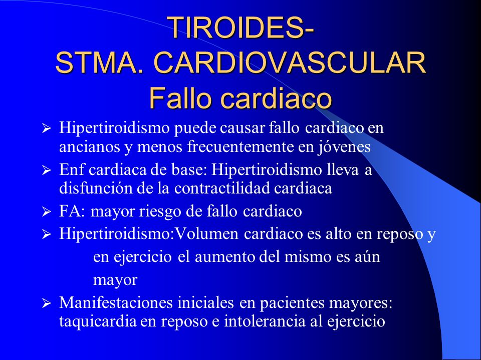 TIROIDES- STMA. CARDIOVASCULAR Fallo cardiaco