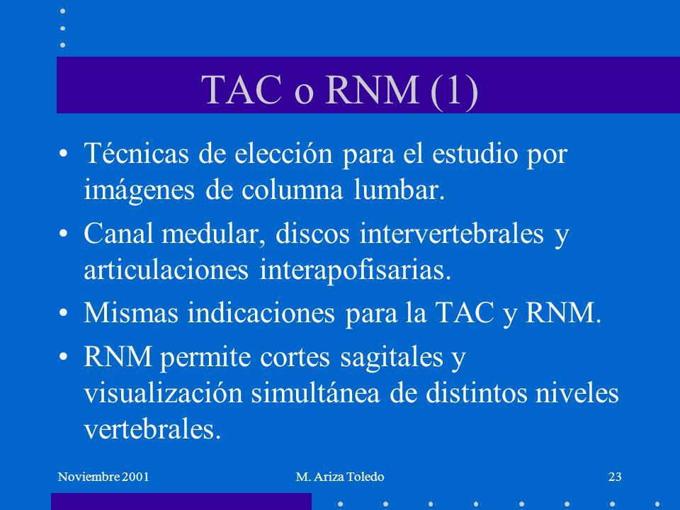 TAC o RNM (1) Técnicas de elección para el estudio por imágenes de columna lumbar.