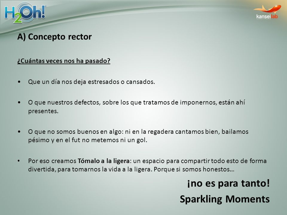 ¡no es para tanto! Sparkling Moments A) Concepto rector
