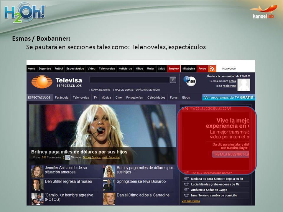 Esmas / Boxbanner: Se pautará en secciones tales como: Telenovelas, espectáculos