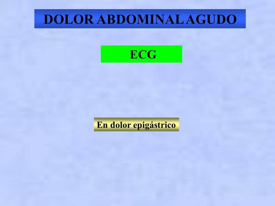 DOLOR ABDOMINAL AGUDO ECG En dolor epigástrico