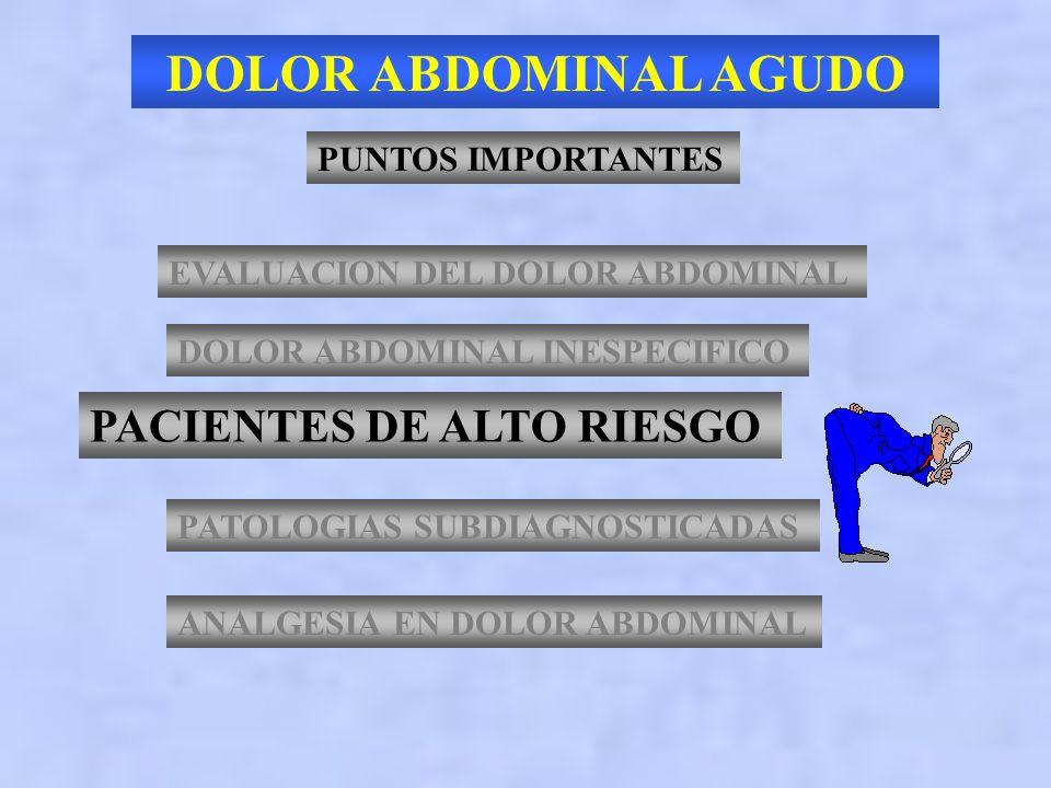 DOLOR ABDOMINAL AGUDO PACIENTES DE ALTO RIESGO PUNTOS IMPORTANTES
