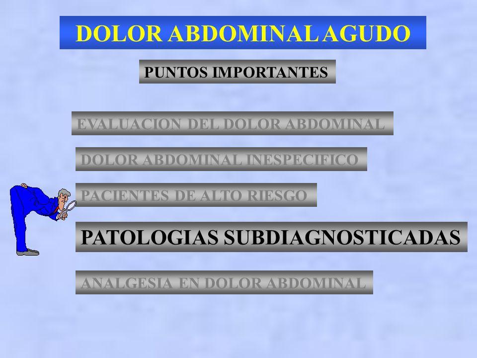 DOLOR ABDOMINAL AGUDO PATOLOGIAS SUBDIAGNOSTICADAS PUNTOS IMPORTANTES